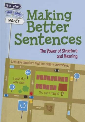 Making Better Sentences: The Power of Structure and Meaning
